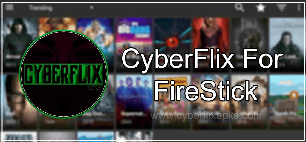 CyberFlix for FireStick